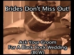Black Cocks For White Brides - REAL Wedding videos
